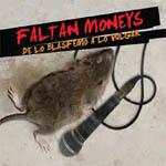 Faltan Moneys – De lo blasfemo a lo vulgar