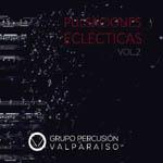 Grupo de Percusión Valparaíso – Pulsaciones eclécticas vol. 2