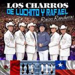 Los Charros de Luchito y Rafael – Raíces rancheras
