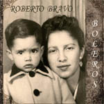 Roberto Bravo – Boleros