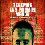 Varios músicos – Tenemos las mismas manos. Canciones de Rolando Alarcón